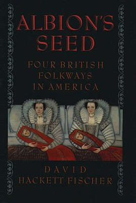 Albion's Seed By Fischer, David Hackett